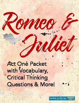 Romeo and Juliet Act One Packet: Prologue, Vocab, Critical