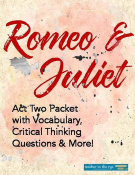 Romeo and Juliet Act Two Packet: Prologue, Vocab, Critical