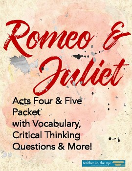 Romeo and Juliet Acts Four & Five Packet: Vocab, Critical