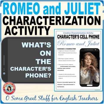 Romeo and Juliet Characterization Cell Phone Activity---Fu