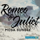 Romeo and Juliet MEGA Bundle! All Acts Packets, Essay Plan