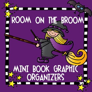 Room on the Broom Foldables/Graphic Organizers