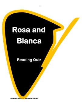 Rosa and Blanca ( Reading Quiz + Writing Prompt)