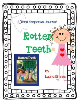 Rotten Teeth - A Complete Book Response Journal