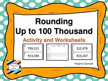 Rounding 6 Digit Numbers--Activity and Worksheets
