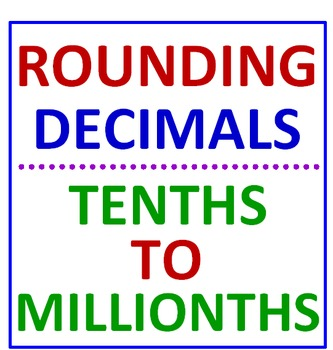 Rounding Decimals Tenths to Millionths