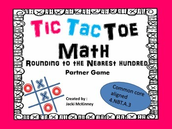 Rounding Nearest Hundred Tic Tac Toe Game