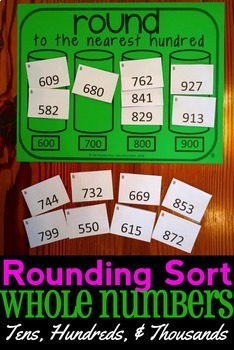 Rounding Sort: Whole Numbers to the Nearest Ten, Hundred,