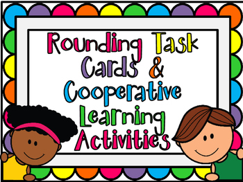 Rounding Task Cards & Cooperative Learning Activities w/ F