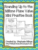 Rounding Up to the Millions Place Value Mini Practice Book