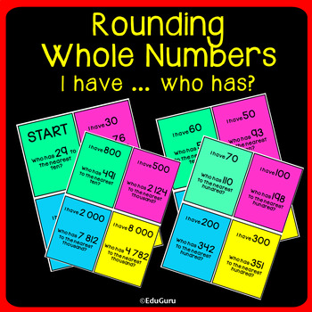 Rounding Whole Numbers I have...who has?