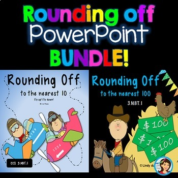 Rounding off to the nearest 10 and 100 {PowerPoints & Work