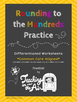 Rounding to the Hundreds Practice-Differentiated and Common Core!