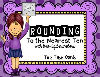 Rounding to the Nearest Ten with Two Digit Numbers Tiny Ta