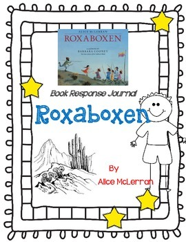 Roxaboxen, Alice McLerran- A Complete Book Response Journal