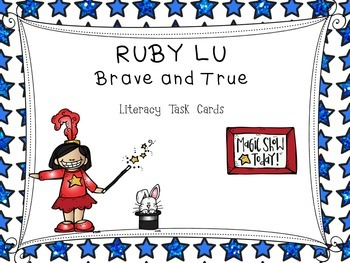 Ruby Lu, Brave and True by Lenore Look CCSS aligned task cards