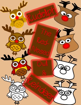 Rudolph the Red Nosed Owl and Reindeer Freebie