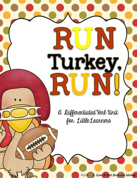 Run, Turkey, Run!--A Differentiated Mini-Verb Unit for Lit