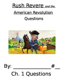 Rush Revere and the American Revolution Questions