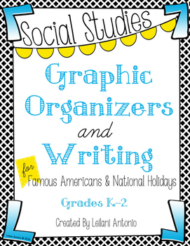 S.S. Graphic Organizers and Writing for Famous Americans a
