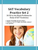 SAT Vocabulary Practice Set 2: 30 Fill-in-the-Blank Problems