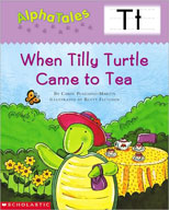 AlphaTales: T: When Tilly Turtle Came to Tea (Enhanced eBook)
