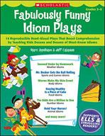 Fabulously Funny Idiom Plays (Enhanced eBook)