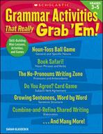 Grammar Activities That Really Grab 'Em!: Grades 3-5 (Enha