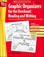 Graphic Organizers for the Overhead: Reading and Writing (