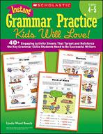 Instant Grammar Practice Kids Will Love! Grades 4-5