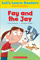 Let's Learn Readers™ Word Families: Fay and the Jay (Enhan