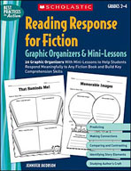 Reading Response for Fiction Graphic Organizers and Mini-Lessons