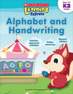 Scholastic Learning Express: Alphabet and Handwriting: Kin