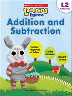 Scholastic Learning Express Level 2: Addition and Subtract