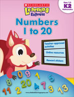 Scholastic Learning Express: Numbers 1 to 20: Kindergarten