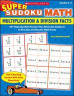 Super Sudoku Math: Multiplication and Division Facts (Enha