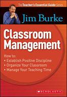 The Teacher's Essential Guide: Classroom Management (Enhan