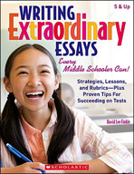 Writing Extraordinary Essays: Every Middle Schooler Can (E