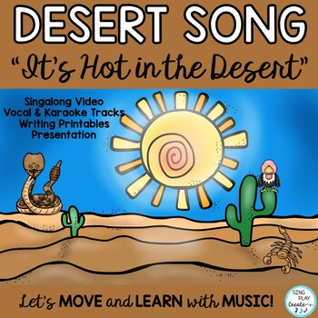"""Literacy and Science Song: Desert """"It's Hot in the Desert"""""""