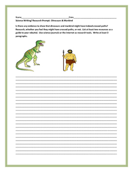 SCIENCE WRITING/ RESEARCH PROMPT: DINOSAURS & MANKIND