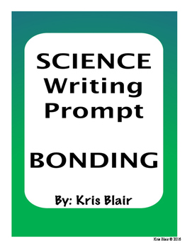 SCIENCE Writing Prompt - Bonding