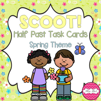 SCOOT! Half Past Task Cards Spring Theme