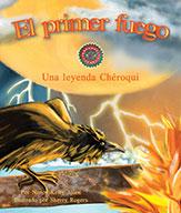 El primer fuego: Una leyenda Chéroqui (ebook)