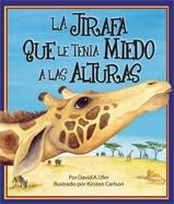 Giraffe Who Was Afraid of Heights, The (La jirafa que le t