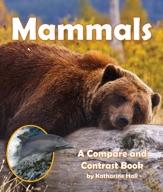 Mammals: A Compare and Contrast Book