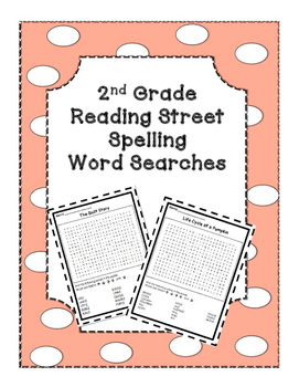 SECOND GRADE READING STREET UNIT 4 SPELLING WORD SEARCHES!