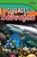 Ciudades salvajes (Wild Cities) (Spanish Version)
