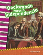 Declarando nuestra independencia (Declaring our Independen