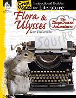 Flora & Ulysses: The Illuminated Adventures: An Instructio