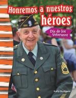 Honremos a nuestros héroes: Día de los Veteranos (Remember